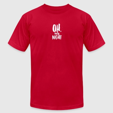 Oh Holy Night - Men's T-Shirt by American Apparel