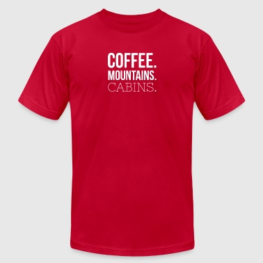 Coffee. Mountains. Cabins. - Men's T-Shirt by American Apparel