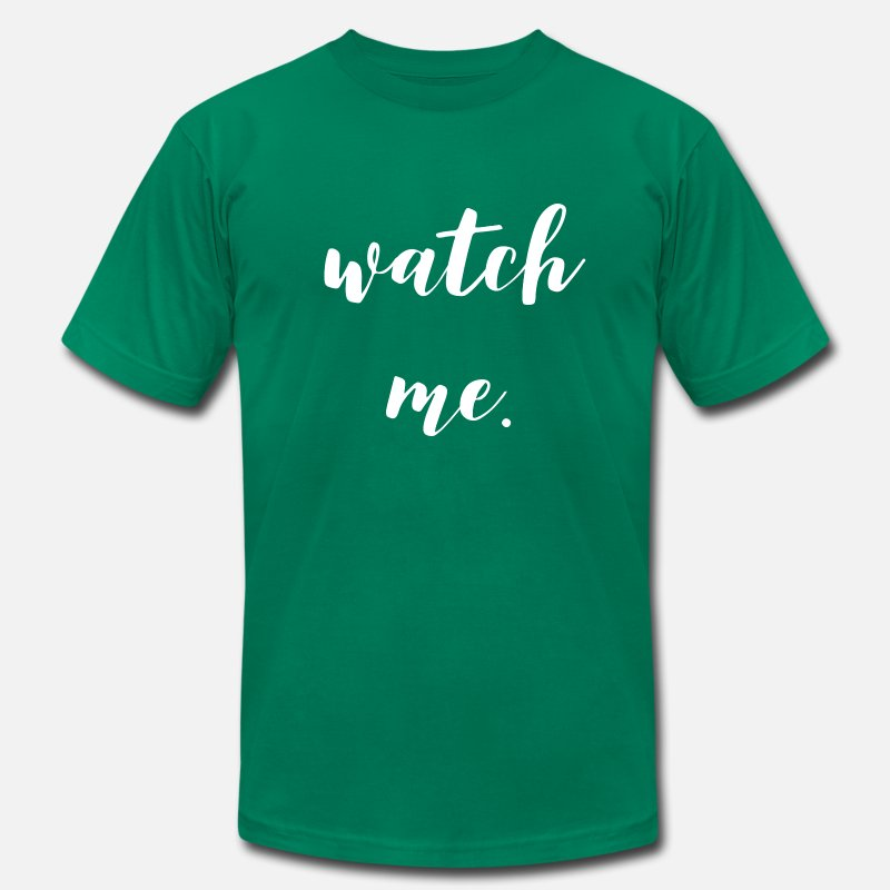 Me T-Shirts - Watch me - Men's Jersey T-Shirt kelly green