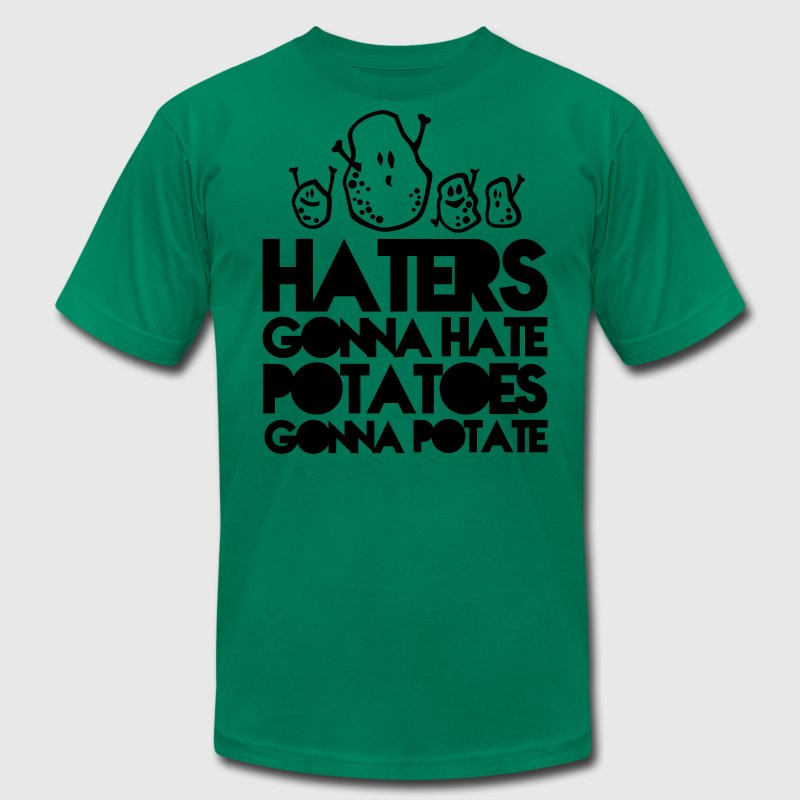 haters gonna hate, potatoes gonna potate - Men's Fine Jersey T-Shirt