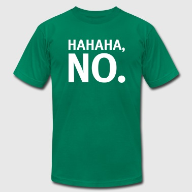 HAHAHA - No - Men's Fine Jersey T-Shirt