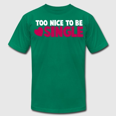 TOO NICE TO BE SINGLE with a love heart - Men's Fine Jersey T-Shirt