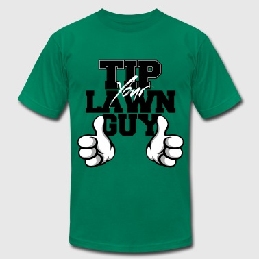 Tip Your Lawn Guy Slim-Fitting Jersey Tee - Men's Fine Jersey T-Shirt