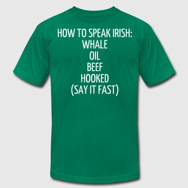 Whale Oil Beef Hooked HOW TO SPEAK IRISH: WHALE OIL BEEF HOOKED (SAY IT  - Men's Fine Jersey T-Shirt