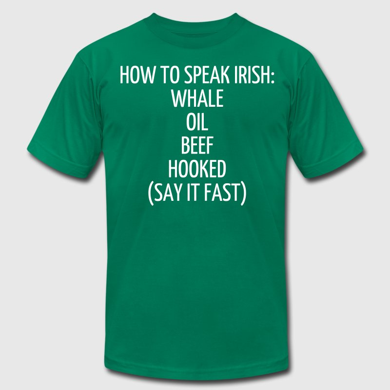 HOW TO SPEAK IRISH: WHALE OIL BEEF HOOKED (SAY IT  - Men's Fine Jersey T-Shirt