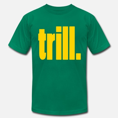 Trillest trill. - Men's  Jersey T-Shirt