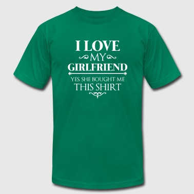 I love my girlfriend yes she bought me this shirt - Men's Fine Jersey T-Shirt