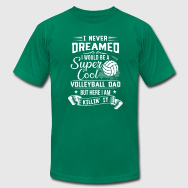 I never dreamed i would be a Volleyball Dad - Men's Fine Jersey T-Shirt
