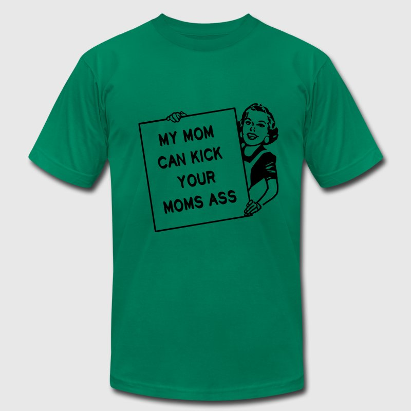 My Mom can kick your  Moms ass,  mother Mama - Men's Fine Jersey T-Shirt
