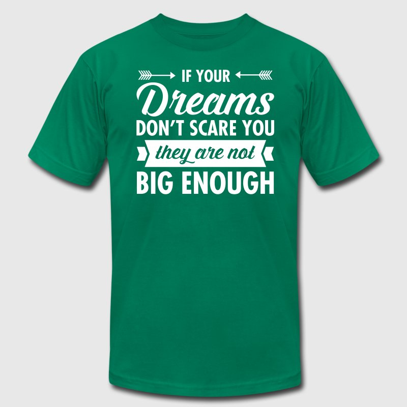 If Your Dreams Don't Scare You... - Men's Fine Jersey T-Shirt