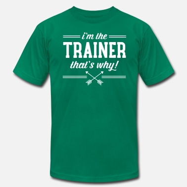 Sports I'm The Trainer - That's Why! - Men's Fine Jersey T-Shirt