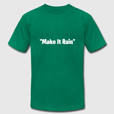 Make It Rain - Men's Fine Jersey T-Shirt