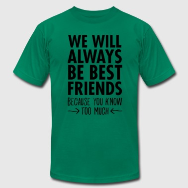 Much We WIll Always Be Best Friends... - Men's Fine Jersey T-Shirt