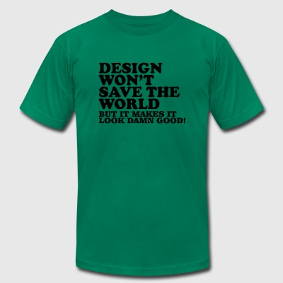 Design Won t - Men's T-Shirt by American Apparel