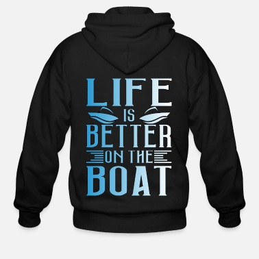 Weather Life Is Better On A Boat - Men's Zip Hoodie