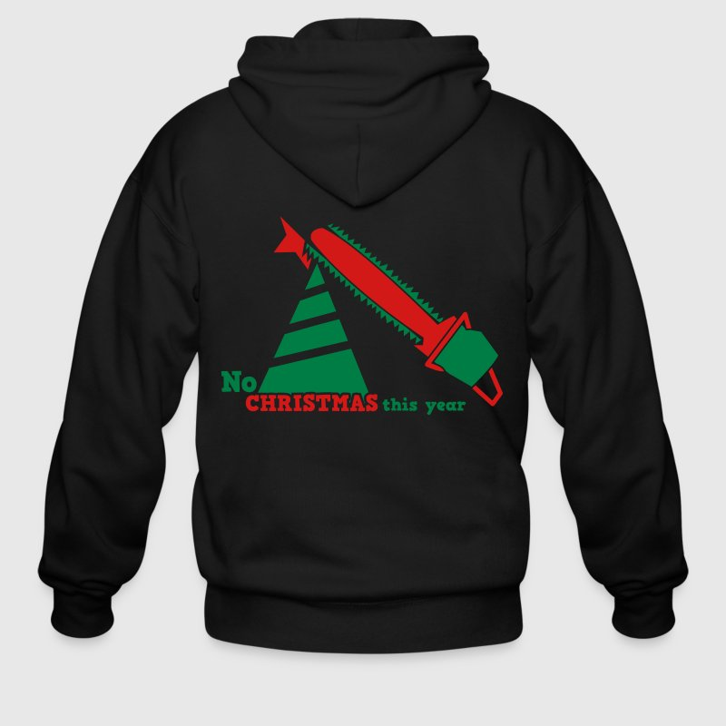 NO CHRISTMAS THIS YEAR with chainsaw i hate christmas - Men's Zip Hoodie