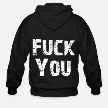 Fuck You Fuck You - Men's Zip Hoodie