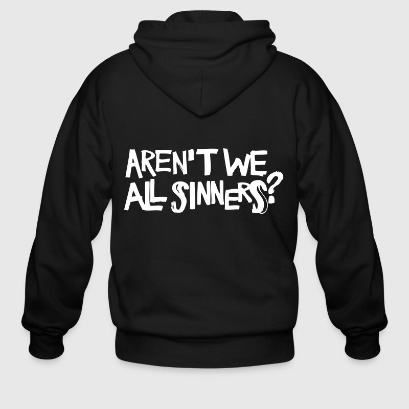 Aren't We All Sinners? - Men's Zip Hoodie