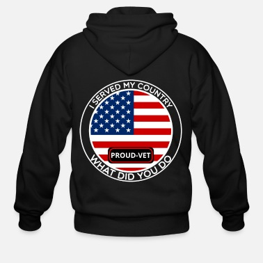Veteran I SERVED MY COUNTRY WHAT DID YOU DO PROUD VET - Men's Zip Hoodie