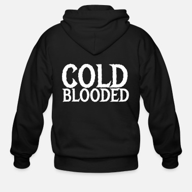 Cold Blooded cold blooded - Men's Zip Hoodie