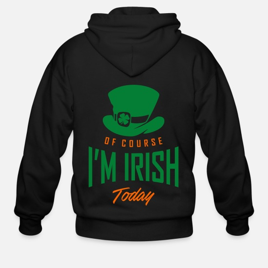 Lucky Hoodies & Sweatshirts - OF COURSE, I'M IRISH TODAY - Men's Zip Hoodie black