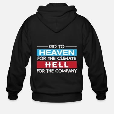 Funky Go To Heaven For The Climate - Men's Zip Hoodie