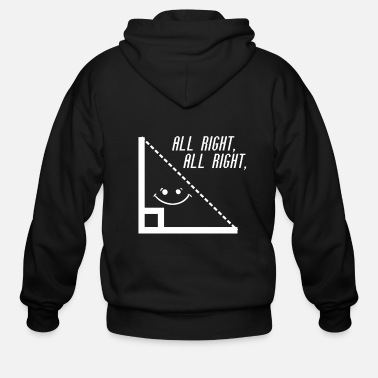 Right Funny Math Triangle Teacher All Right - Men's Zip Hoodie