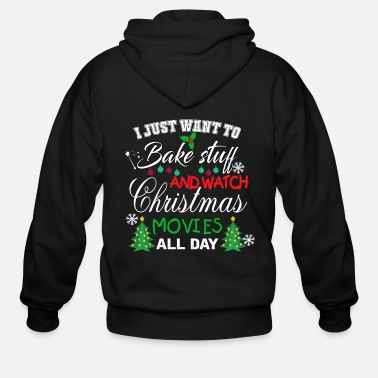 Hallmark Christmas Movies Want to Bake Stuff and Watch Christmas Movies - Men's Zip Hoodie