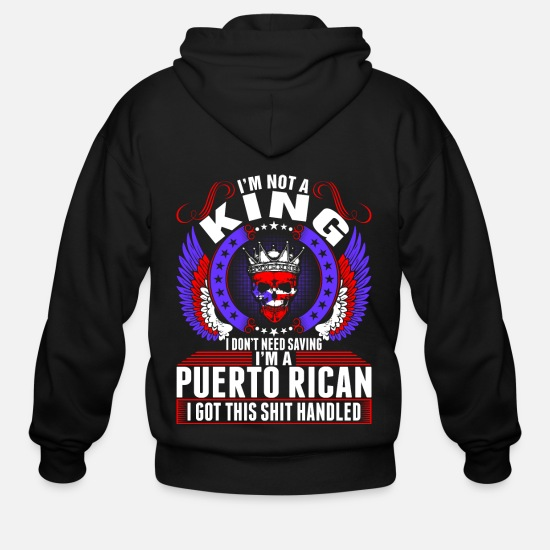 Puerto Rico Hoodies & Sweatshirts - Im A Puerto Rican King - Men's Zip Hoodie black