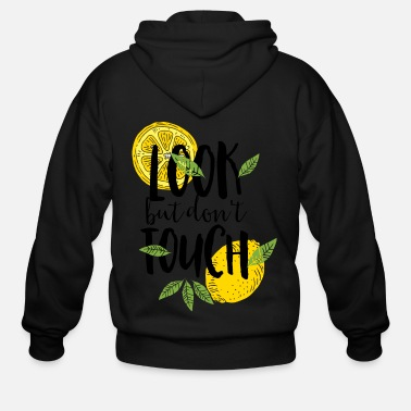 Touch Look But Dont Touch Lemons - Men's Zip Hoodie