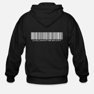 Streaker LOVE CANNOT BE BAUGHT - Men's Zip Hoodie