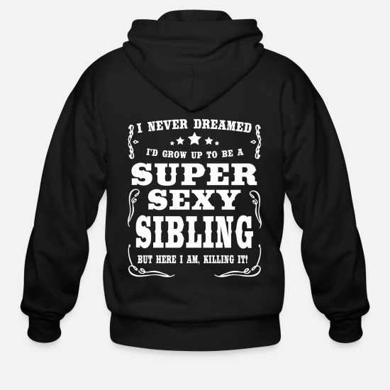 Siblings Hoodies & Sweatshirts - Super Sexy Sibling - Men's Zip Hoodie black