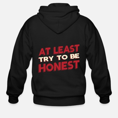 Request AT LEAST TRY TO BE HONEST - Men's Zip Hoodie
