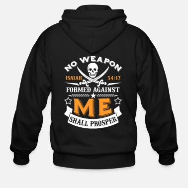 Against No Weapon Formed Against Me Shall Prosper T-Shirt - Men's Zip Hoodie