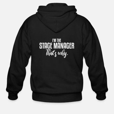 Stage I'm The Stage Manager | Theater, Musical, Drama - Men's Zip Hoodie