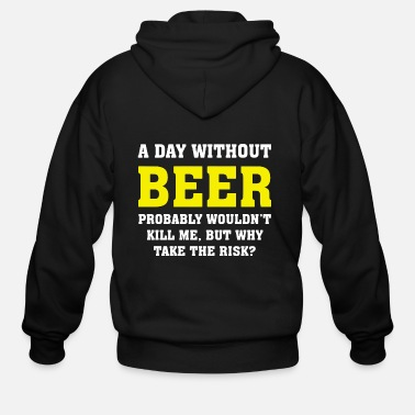 Pregaming A DAY WITHOUT BEER - Men's Zip Hoodie