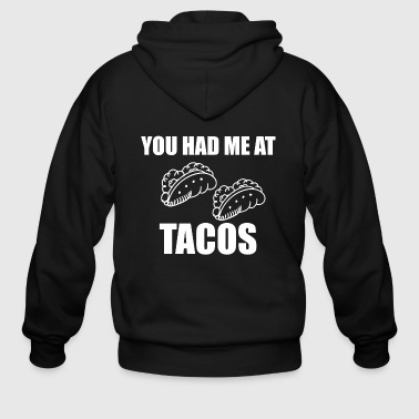 You Had Me At Tacos - Men's Zip Hoodie