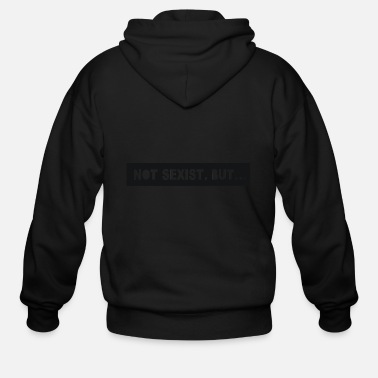 Logo Not sexist but - Men's Zip Hoodie