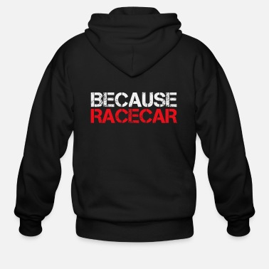 Racecar BECAUSE RACECAR - Men's Zip Hoodie