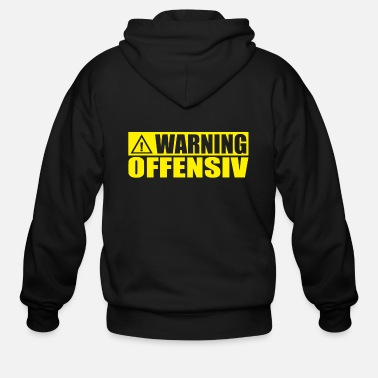 Offensive WARNING OFFENSIVE - Men's Zip Hoodie