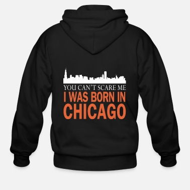 City Chicago - I was born in chicago - Men's Zip Hoodie