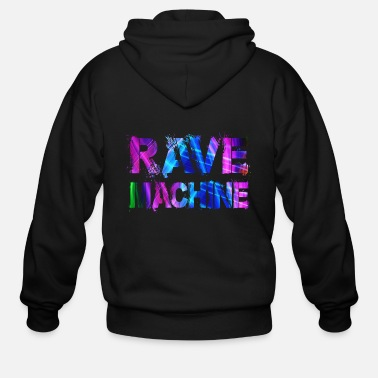 Rave Rave Machine - Men's Zip Hoodie