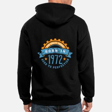1972 Born in the year 1972 a - Men's Zip Hoodie