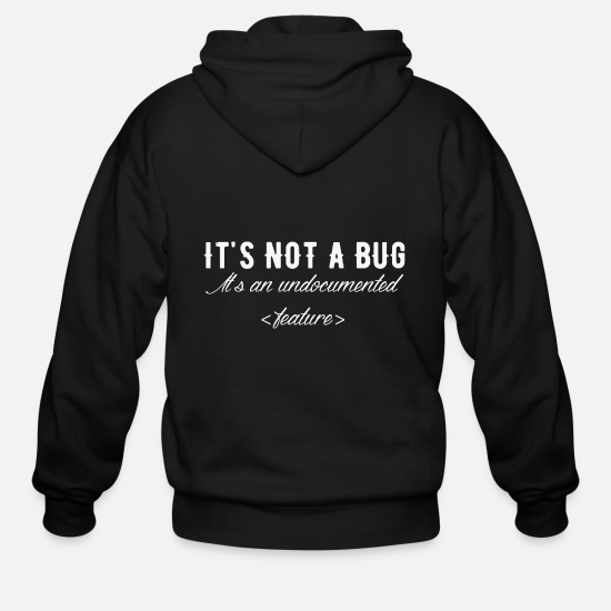 Buggy Hoodies & Sweatshirts - Bug - It's not a bug it's an undocumented featur - Men's Zip Hoodie black