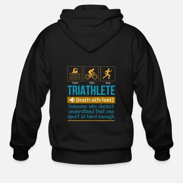 Sprinting Triathlete definition someone who doesn't - Men's Zip Hoodie
