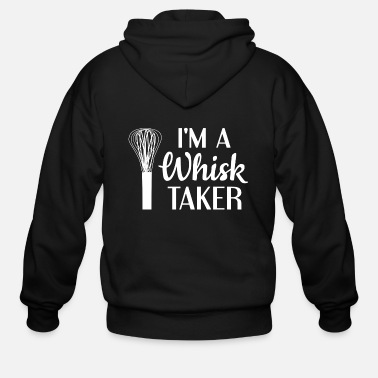 Whisk I'm A Whisk Taker - Men's Zip Hoodie
