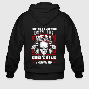 Until the real Carpenter T-Shirts - Men's Zip Hoodie