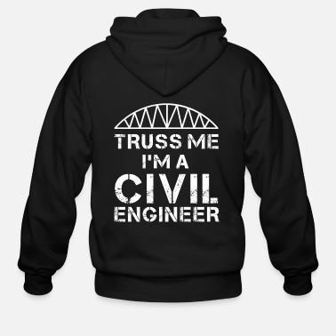 Truss Truss Me I'm a Civil Engineer - Men's Zip Hoodie