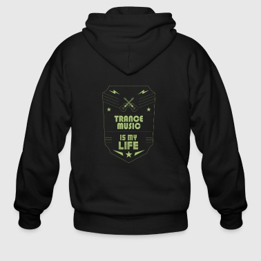 Electronic Music Trance Music is My Life Electronic Music Genre - Men's Zip Hoodie