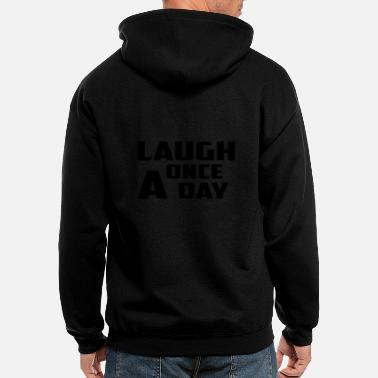 laugh once a day - Men's Zip Hoodie